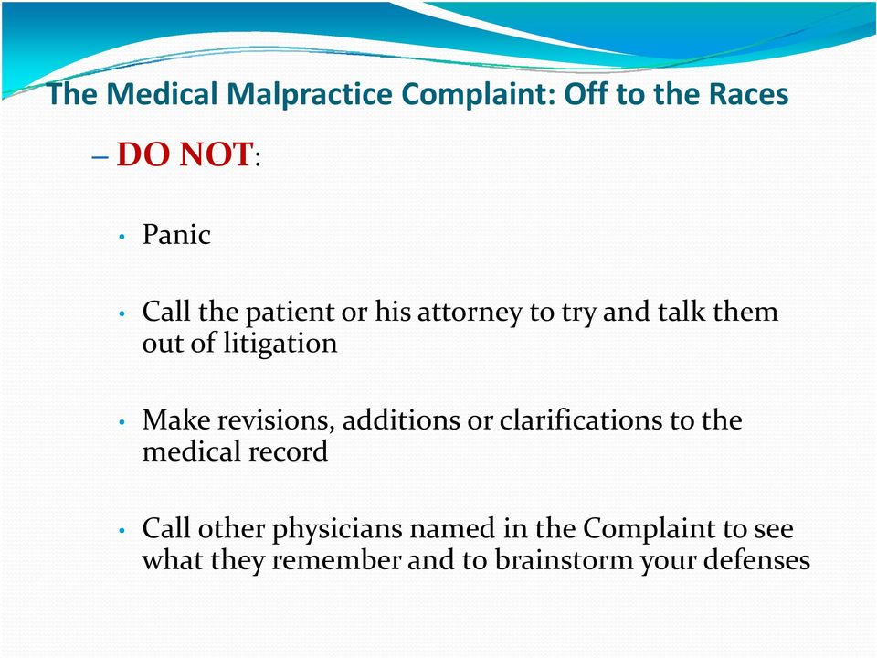 revisions, additions or clarifications to the medical record Call other