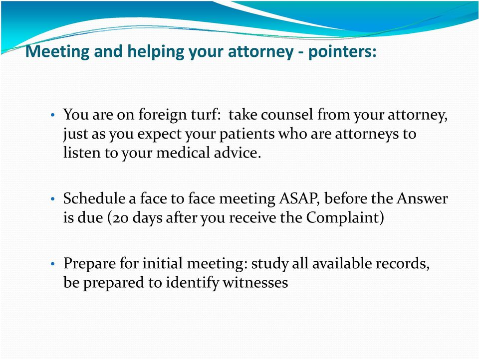 Schedule a face to face meeting ASAP, before the Answer is due (20 days after you receive the