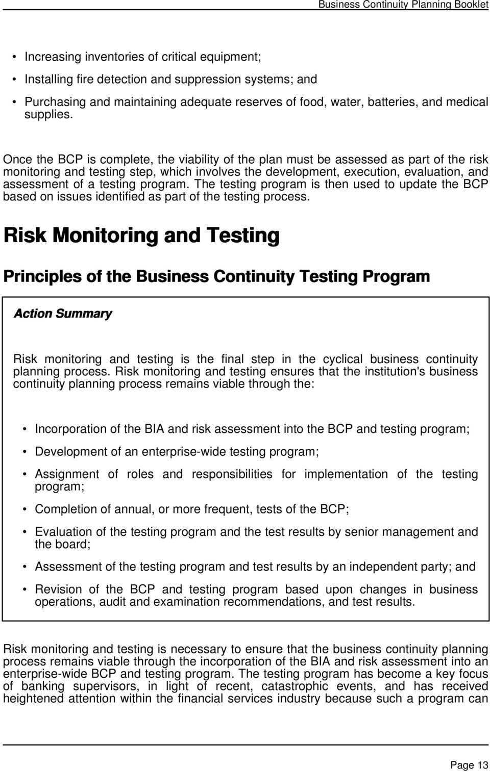 testing program. The testing program is then used to update the BCP based on issues identified as part of the testing process.