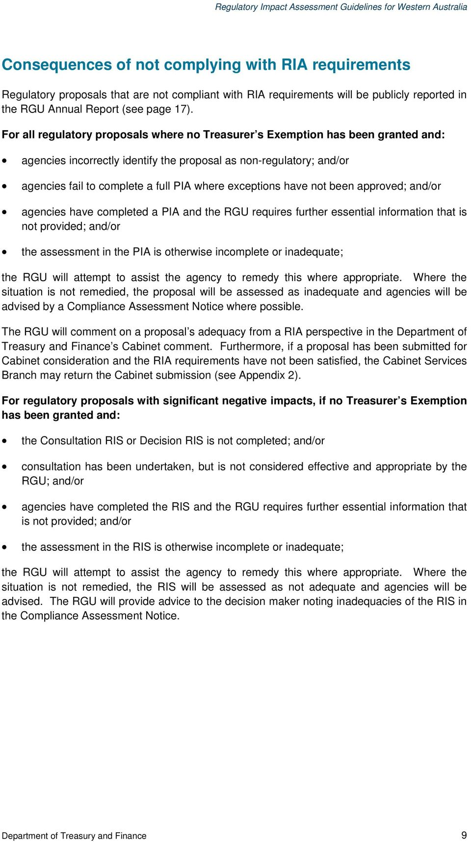 exceptions have not been approved; and/or agencies have completed a PIA and the RGU requires further essential information that is not provided; and/or the assessment in the PIA is otherwise