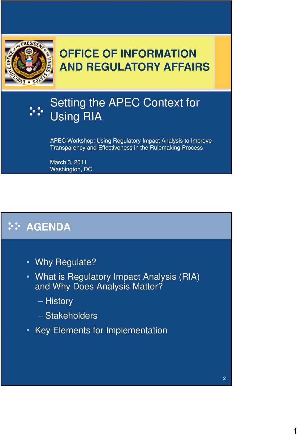 Rulemaking Process March 3, 2011 Washington, DC AGENDA Why Regulate?