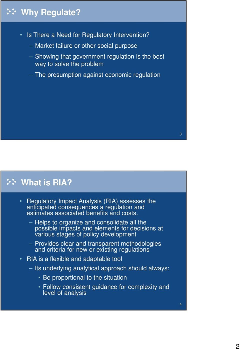 Regulatory Impact Analysis (RIA) assesses the anticipated consequences a regulation and estimates associated benefits and costs.