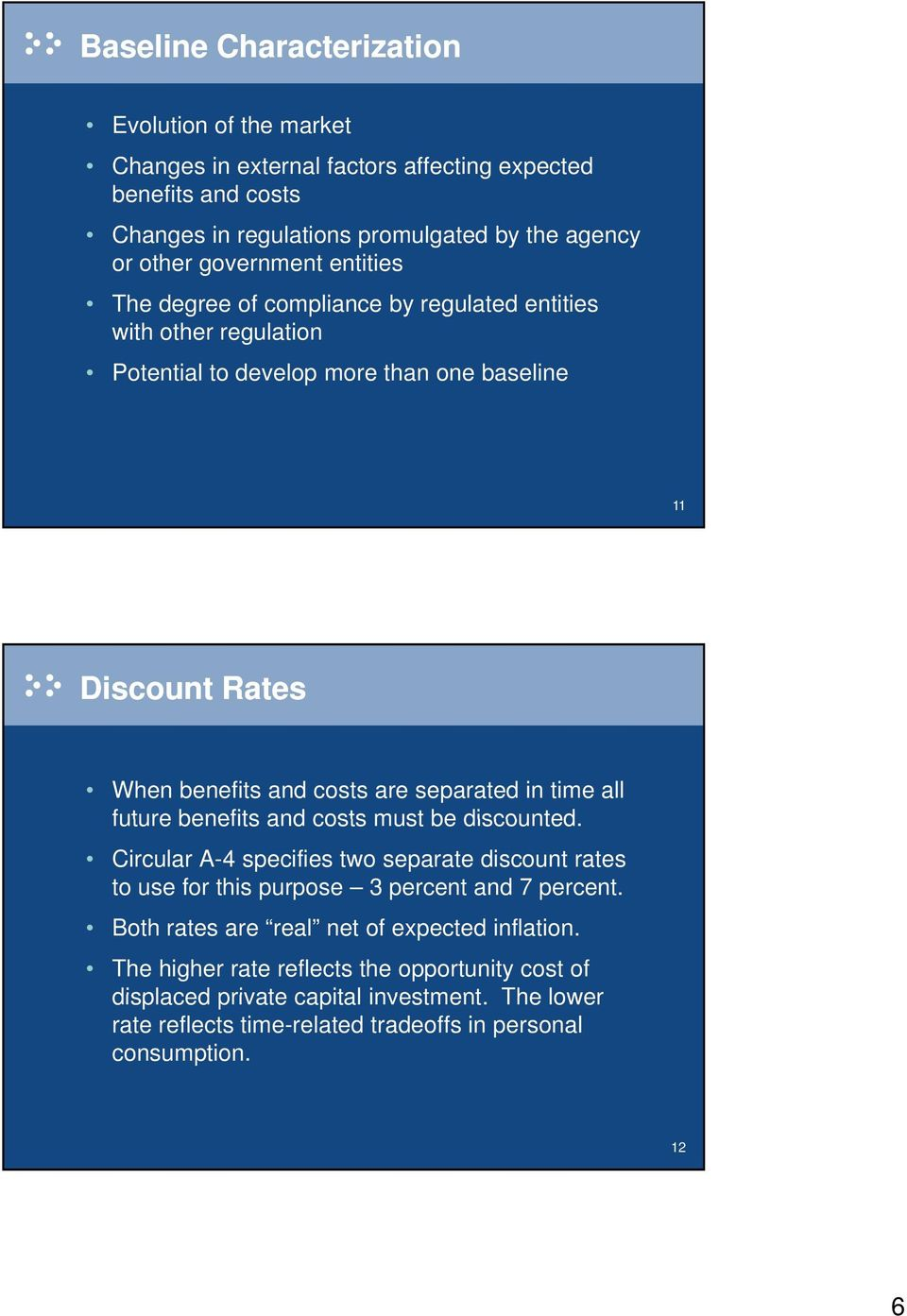 separated in time all future benefits and costs must be discounted. Circular A-4 specifies two separate discount rates to use for this purpose 3 percent and 7 percent.