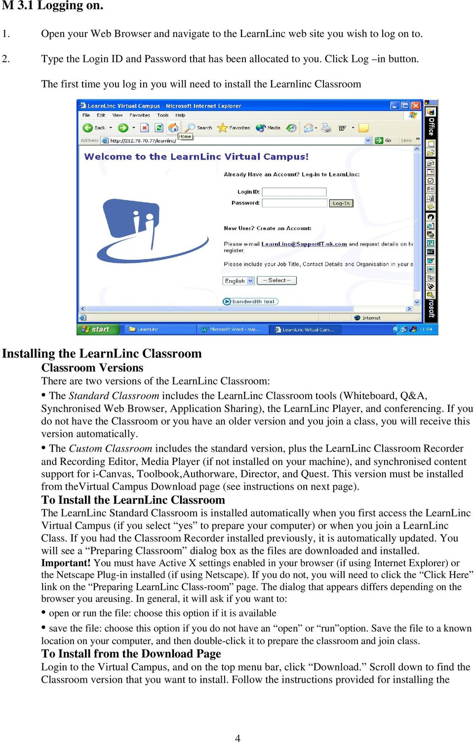 Classroom includes the LearnLinc Classroom tools (Whiteboard, Q&A, Synchronised Web Browser, Application Sharing), the LearnLinc Player, and conferencing.