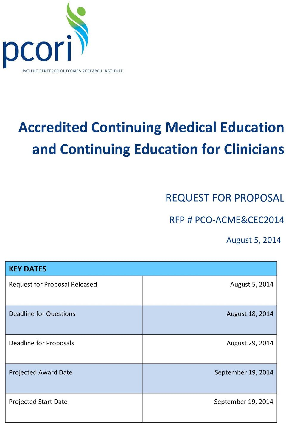 Released August 5, 2014 Deadline for Questions August 18, 2014 Deadline for Proposals