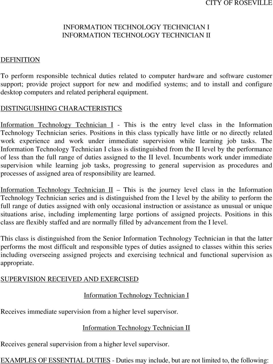 DISTINGUISHING CHARACTERISTICS Information Technology Technician I - This is the entry level class in the Information Technology Technician series.