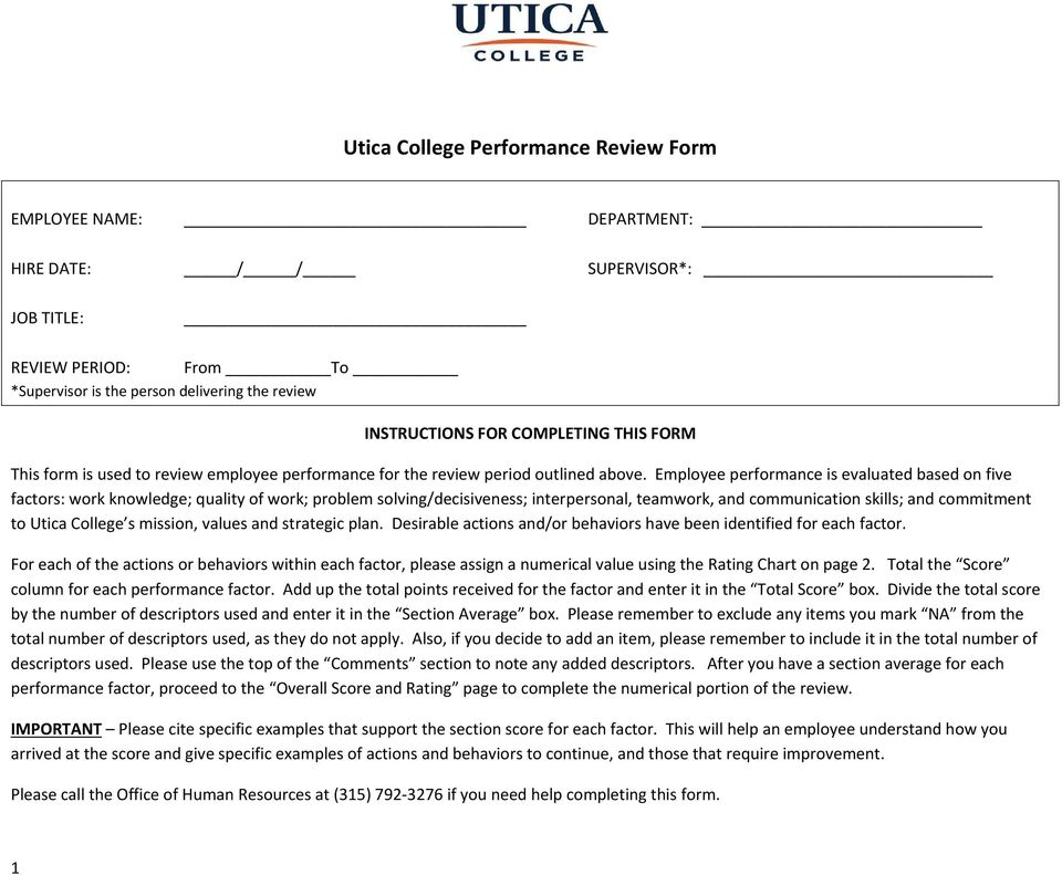 Employee performance is evaluated based on five factors: work knowledge; quality of work; problem solving/decisiveness; interpersonal, teamwork, and communication skills; and commitment to Utica