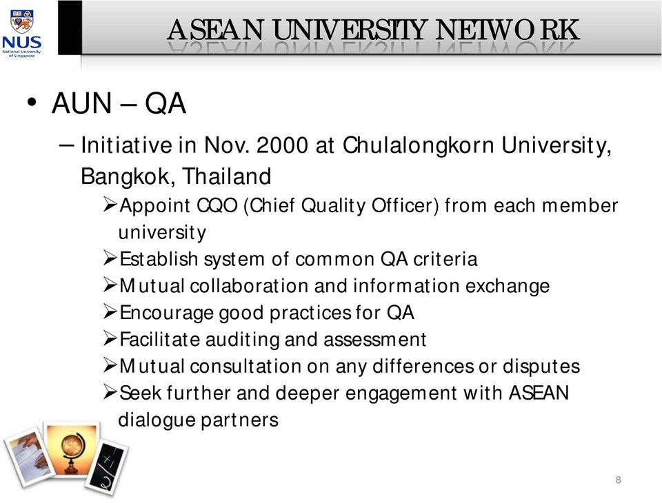 university Establish system of common QA criteria Mutual collaboration and information exchange Encourage