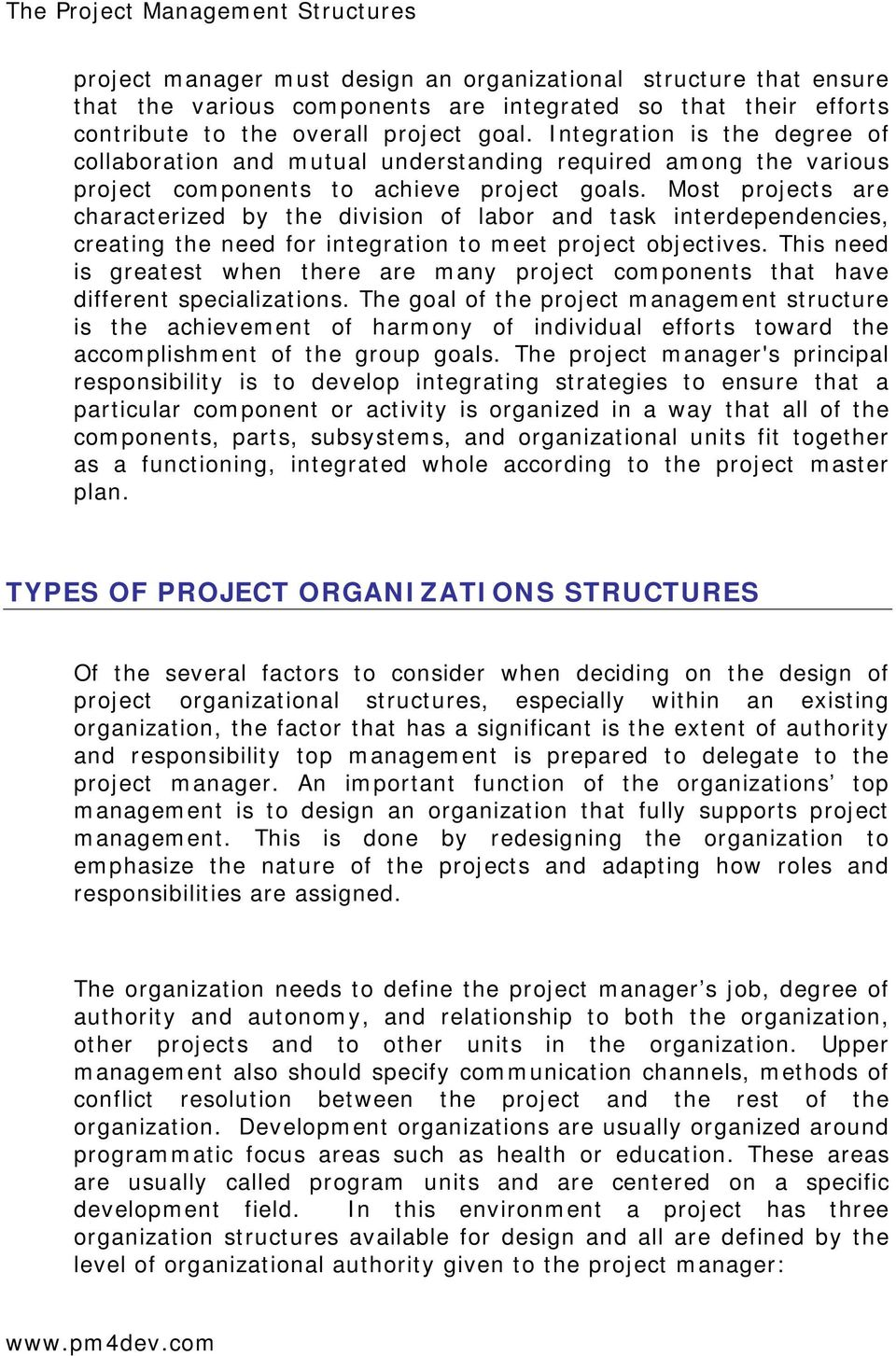 Most projects are characterized by the division of labor and task interdependencies, creating the need for integration to meet project objectives.