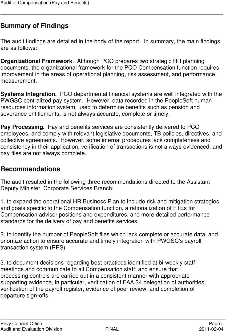 and performance measurement. Systems Integration. PCO departmental financial systems are well integrated with the PWGSC centralized pay system.