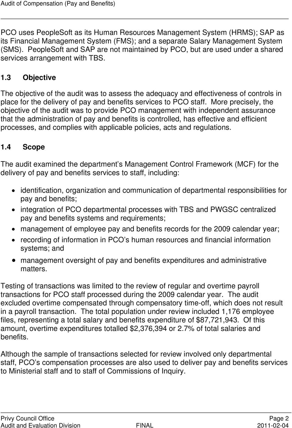 3 Objective The objective of the audit was to assess the adequacy and effectiveness of controls in place for the delivery of pay and benefits services to PCO staff.