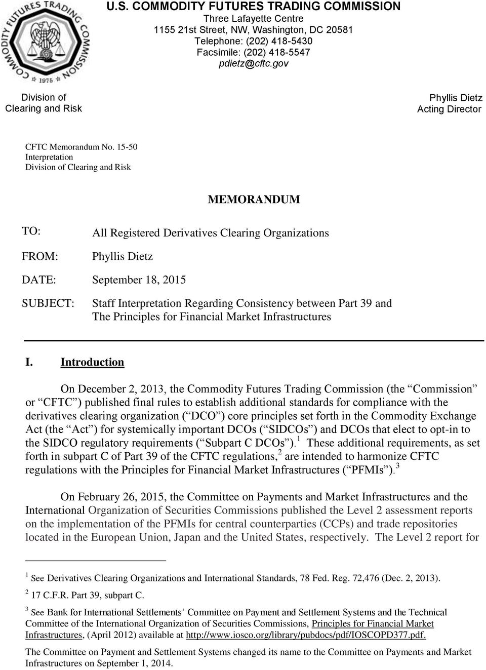 15-50 Interpretation Division of Clearing and Risk MEMORANDUM TO: FROM: All Registered Derivatives Clearing Organizations Phyllis Dietz DATE: September 18, 2015 SUBJECT: Staff Interpretation