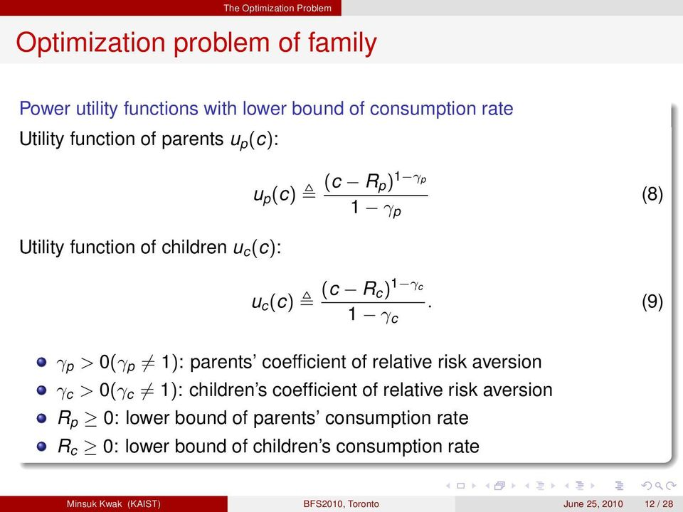 (9) > 0( 1): parens coefficien of relaive risk aversion γ c > 0(γ c 1): children s coefficien of relaive risk aversion R p