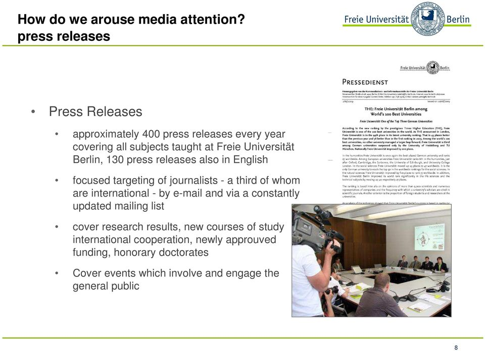 Berlin, 130 press releases also in English focused targeting of journalists - a third of whom are international - by e-mail