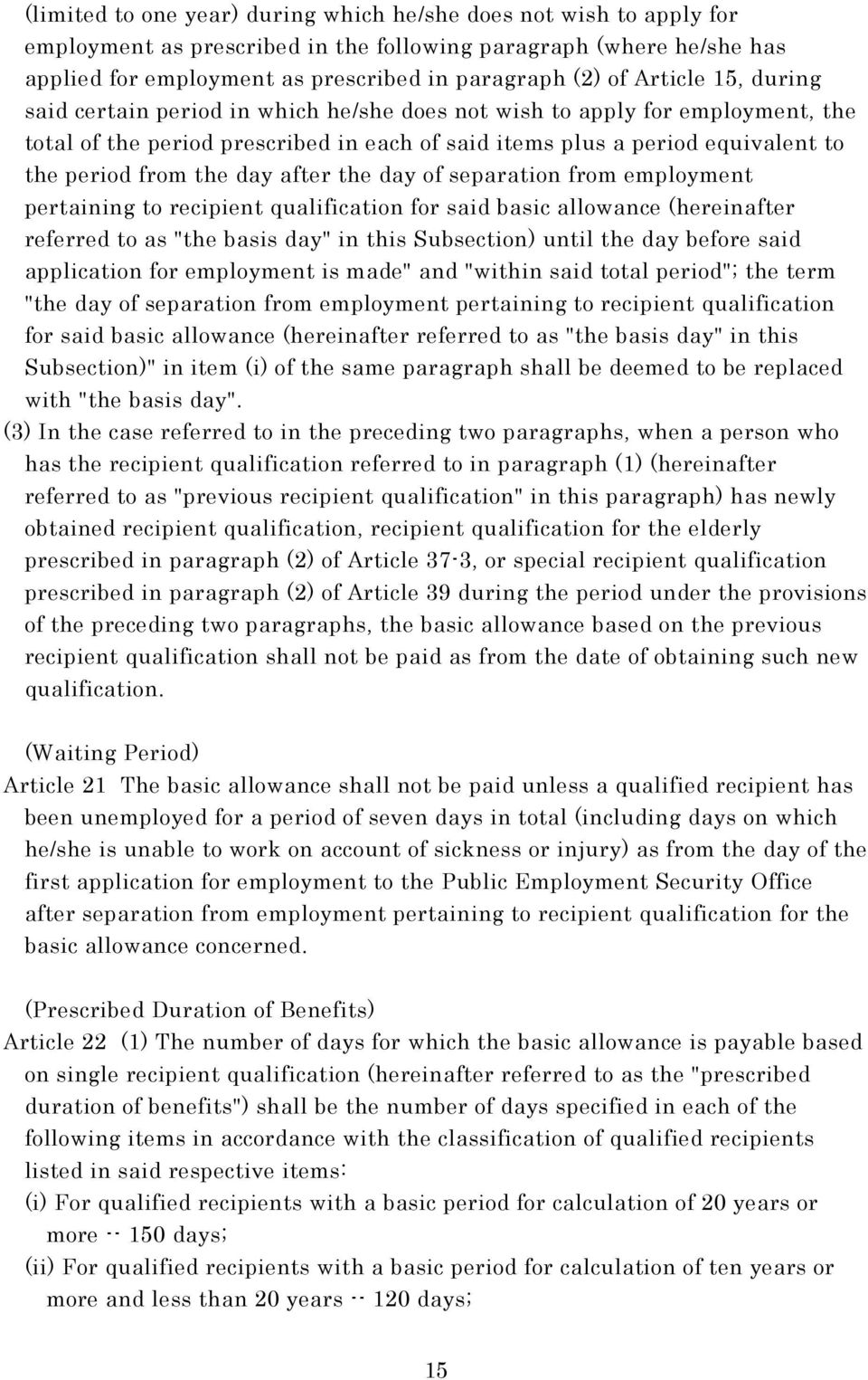 "day after the day of separation from employment pertaining to recipient qualification for said basic allowance (hereinafter referred to as ""the basis day"" in this Subsection) until the day before"