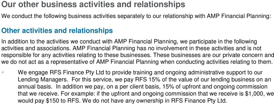 AMP Financial Planning has no involvement in these activities and is not responsible for any activities relating to these businesses.