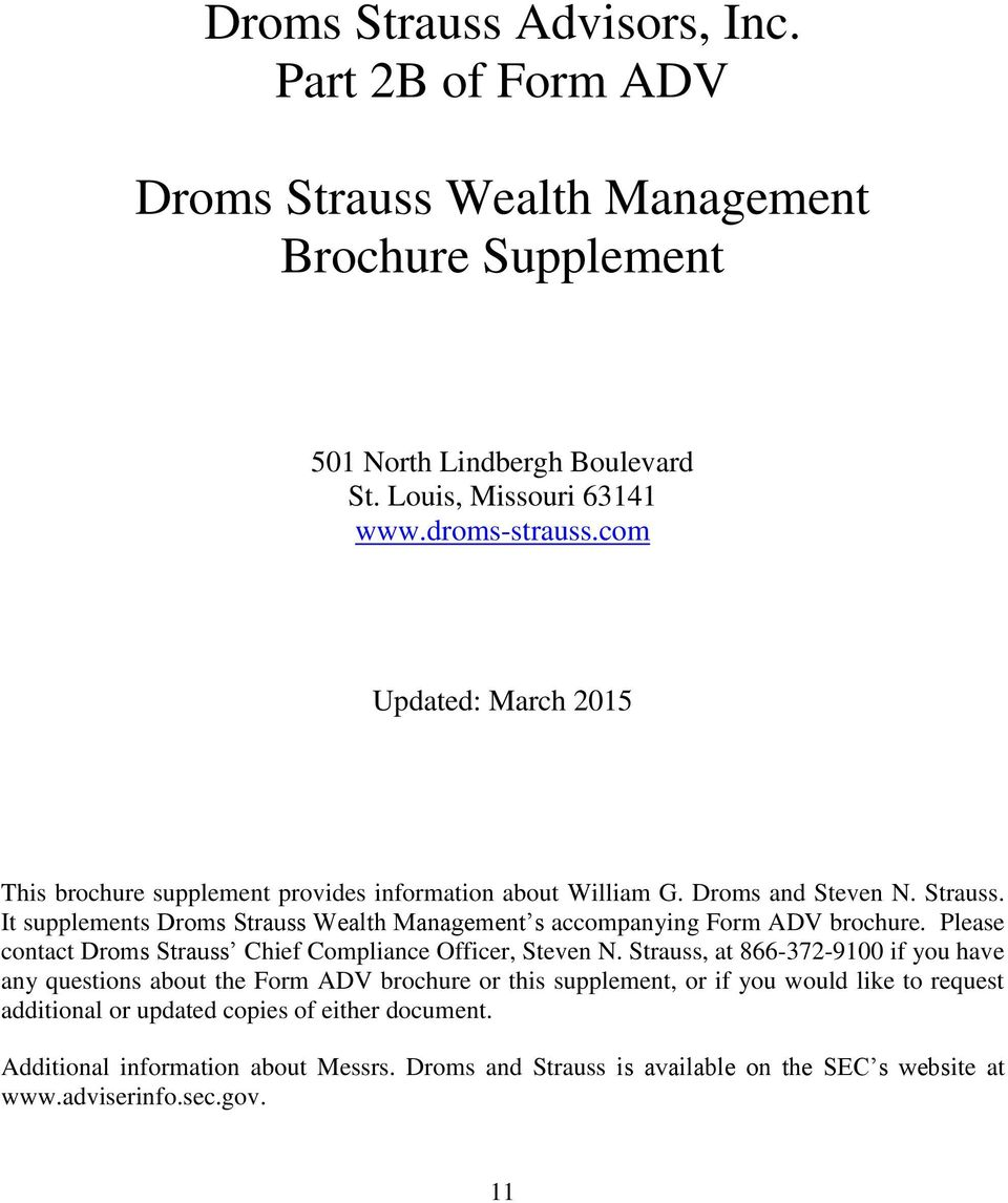 It supplements Droms Strauss Wealth Management s accompanying Form ADV brochure. Please contact Droms Strauss Chief Compliance Officer, Steven N.