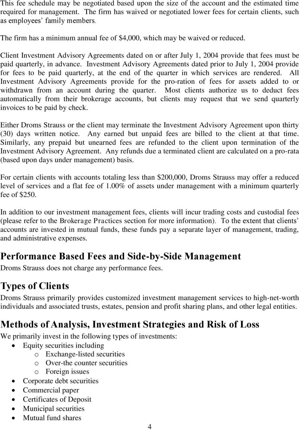 Client Investment Advisory Agreements dated on or after July 1, 2004 provide that fees must be paid quarterly, in advance.