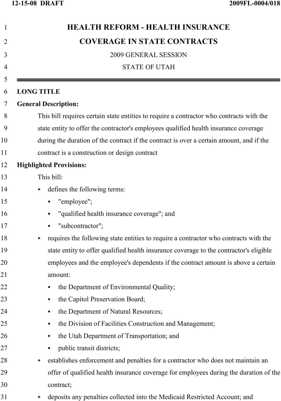 "amount, and if the 11 contract is a construction or design contract 12 Highlighted Provisions: 13 This bill: 14 defines the following terms: 15 ""employee""; 16 ""qualified health insurance coverage"";"