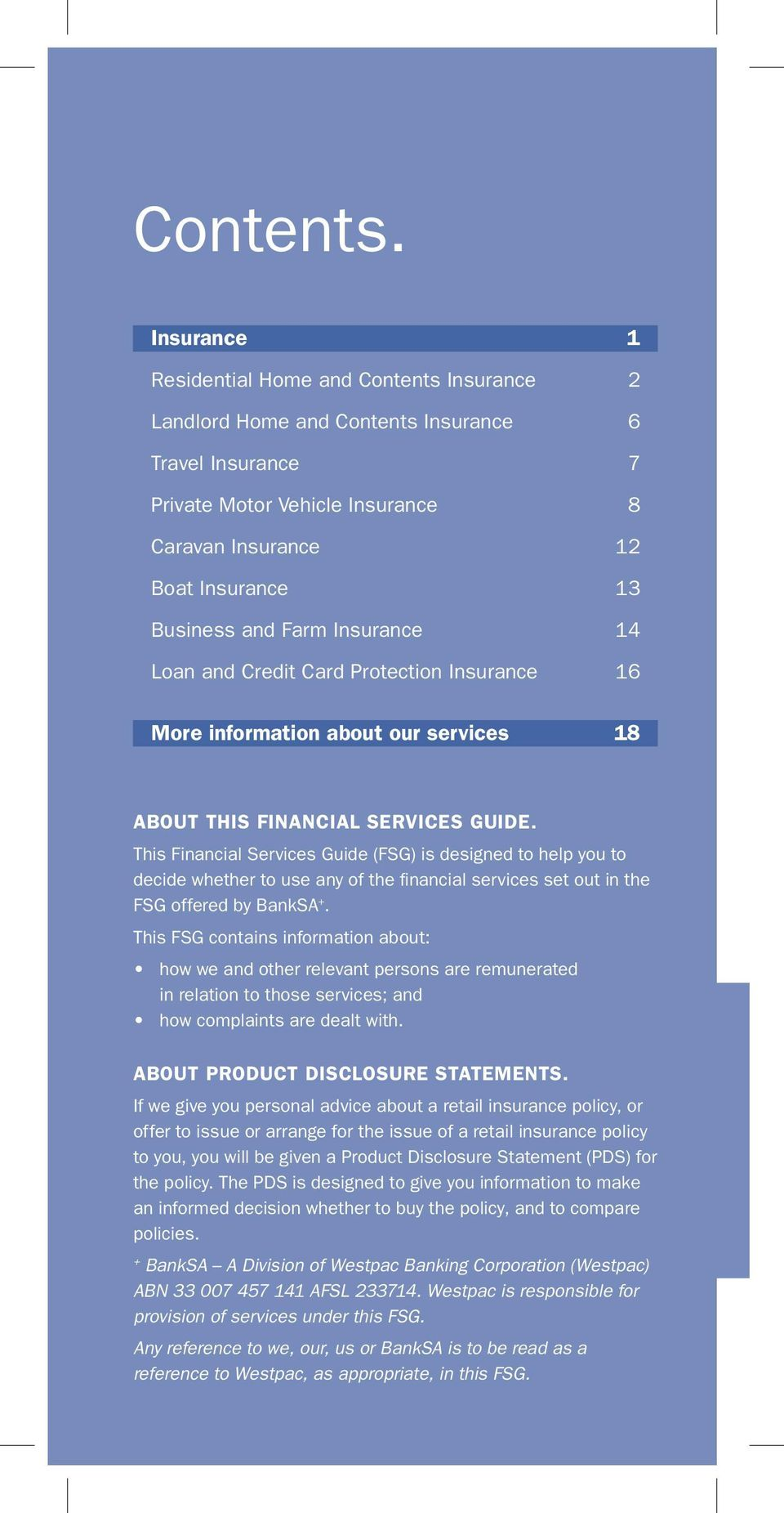Farm Insurance 14 Loan and Credit Card Protection Insurance 16 More information about our services 18 About this Financial Services Guide.