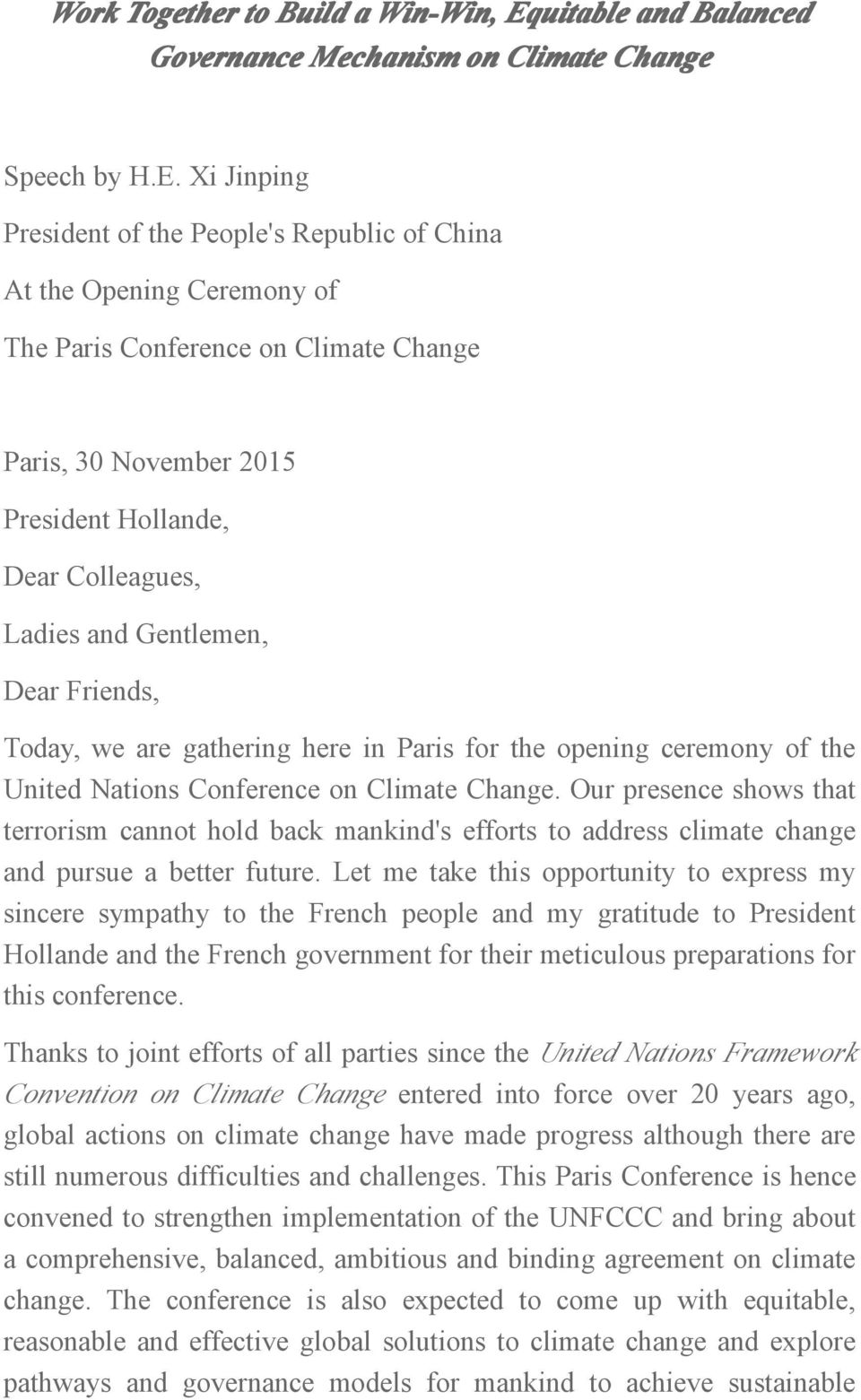 Xi Jinping President of the People's Republic of China At the Opening Ceremony of The Paris Conference on Climate Change Paris, 30 November 2015 President Hollande, Dear Colleagues, Dear Friends,