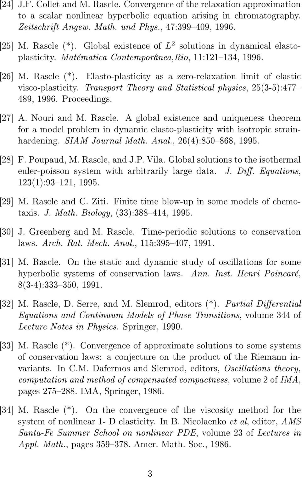 Transport Theory and Statistical physics, 25(3-5):477 489, 1996. Proceedings. [27] A. Nouri and M. Rascle.