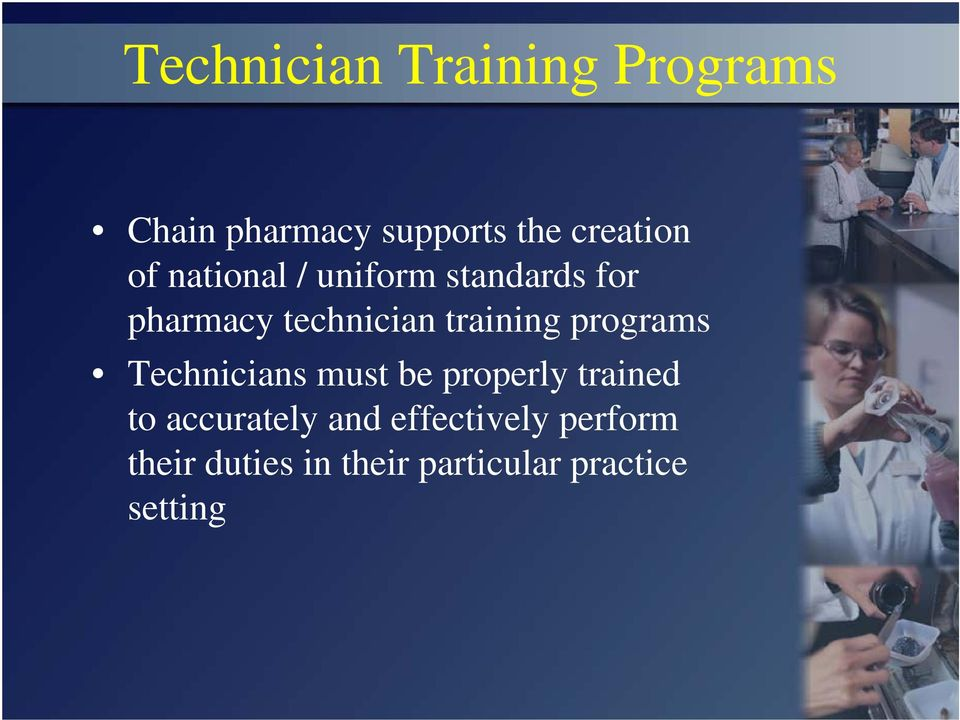 programs Technicians must be properly trained to accurately and