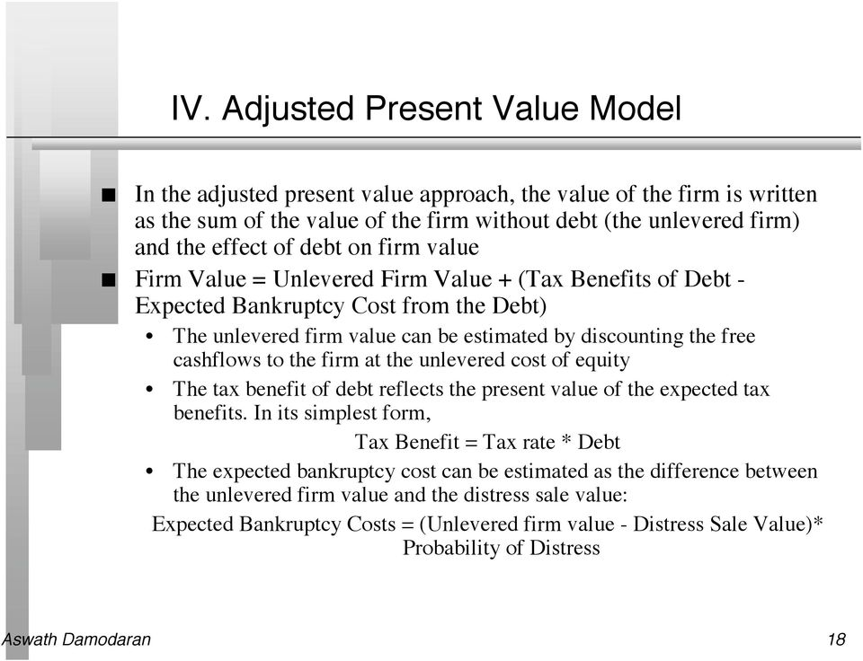the ulevered cost of equity The tax beefit of debt reflects the preset value of the expected tax beefits.