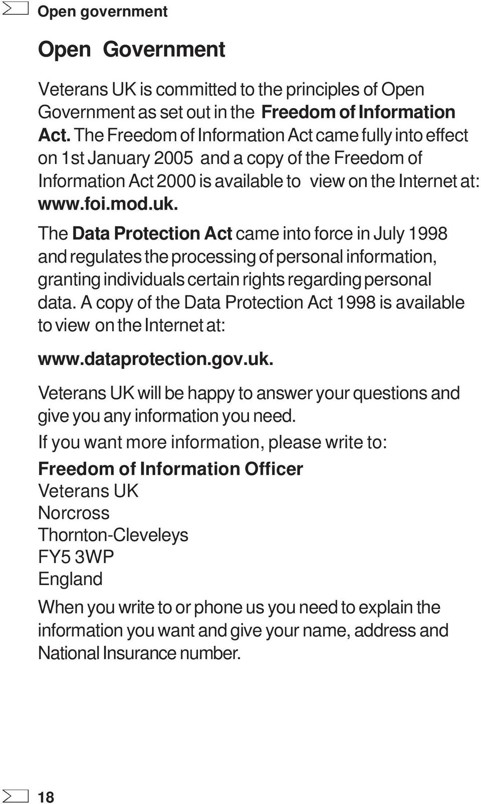The Data Protection Act came into force in July 1998 and regulates the processing of personal information, granting individuals certain rights regarding personal data.