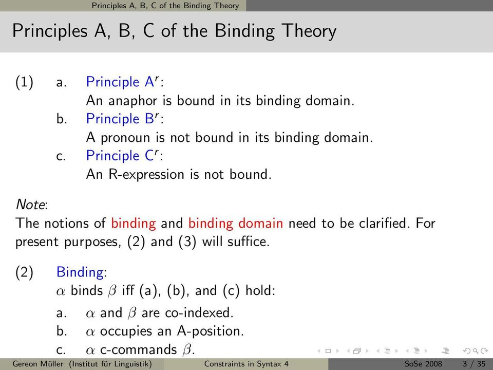Note: The notions of binding and binding domain need to be clarified. For present purposes, (2) and (3) will suffice.