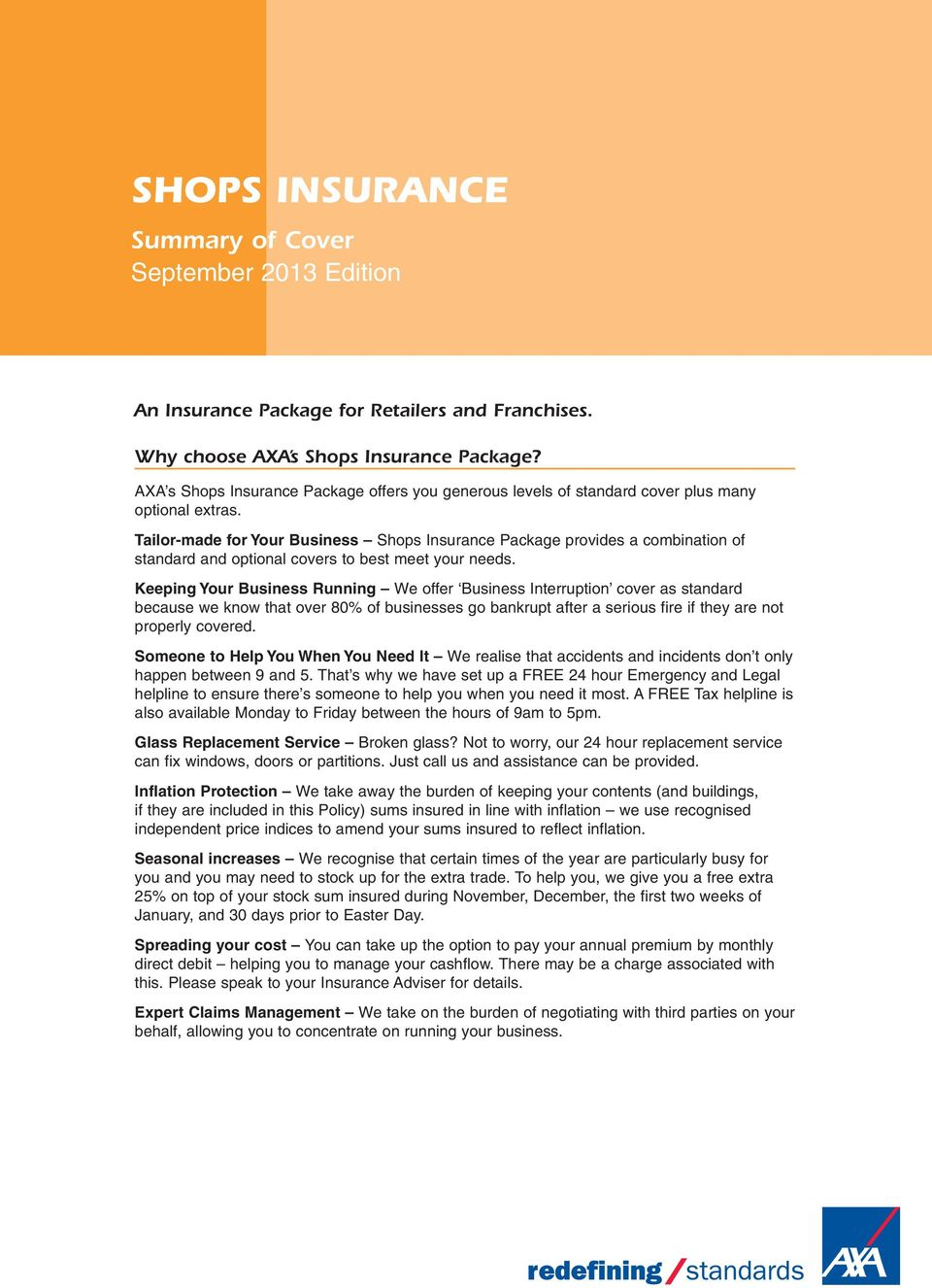 Tailor-made for Your Business Shops Insurance Package provides a combination of standard and optional covers to best meet your needs.