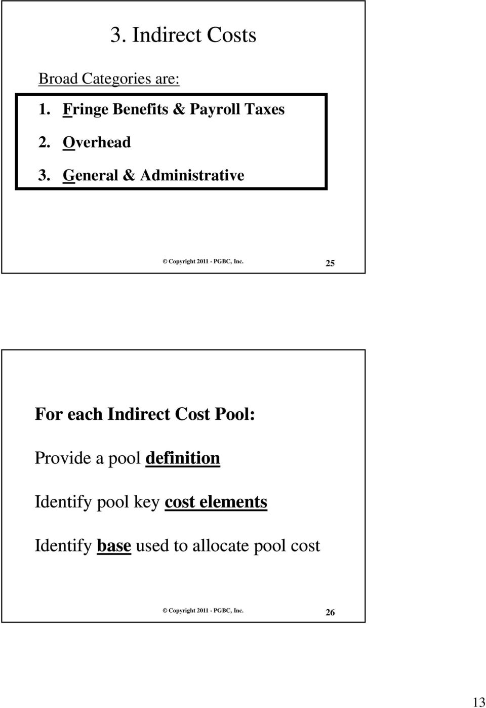General & Administrative 25 For each Indirect Cost Pool: