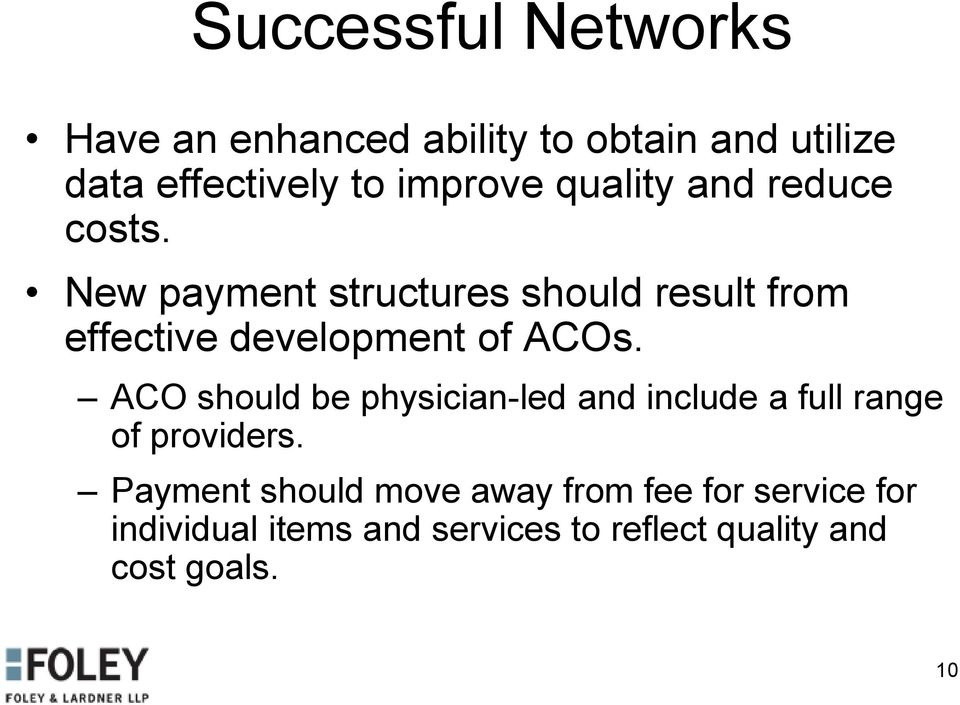 New payment structures should result from effective development of ACOs.