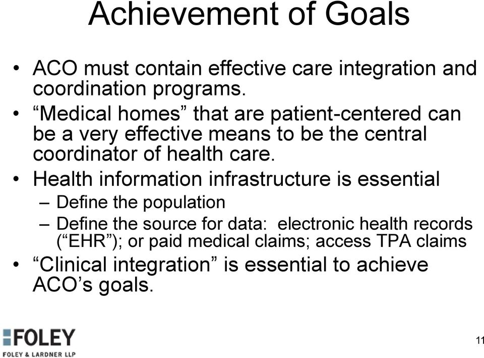 care. Health information infrastructure is essential Define the population Define the source for data: