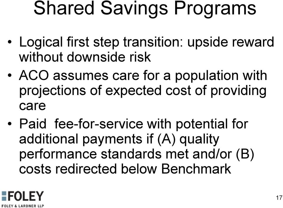 cost of providing care Paid fee-for-service with potential for additional
