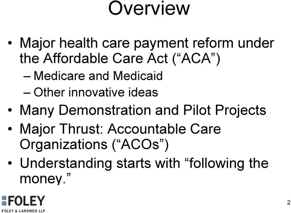 Demonstration and Pilot Projects Major Thrust: Accountable Care