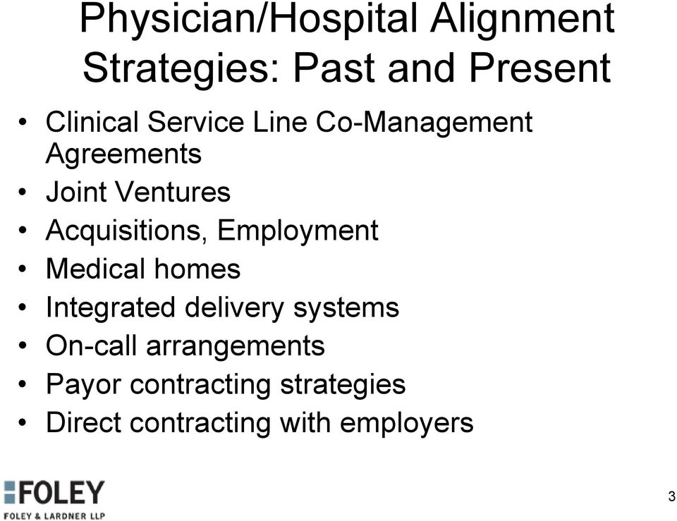 Employment Medical homes Integrated delivery systems On-call