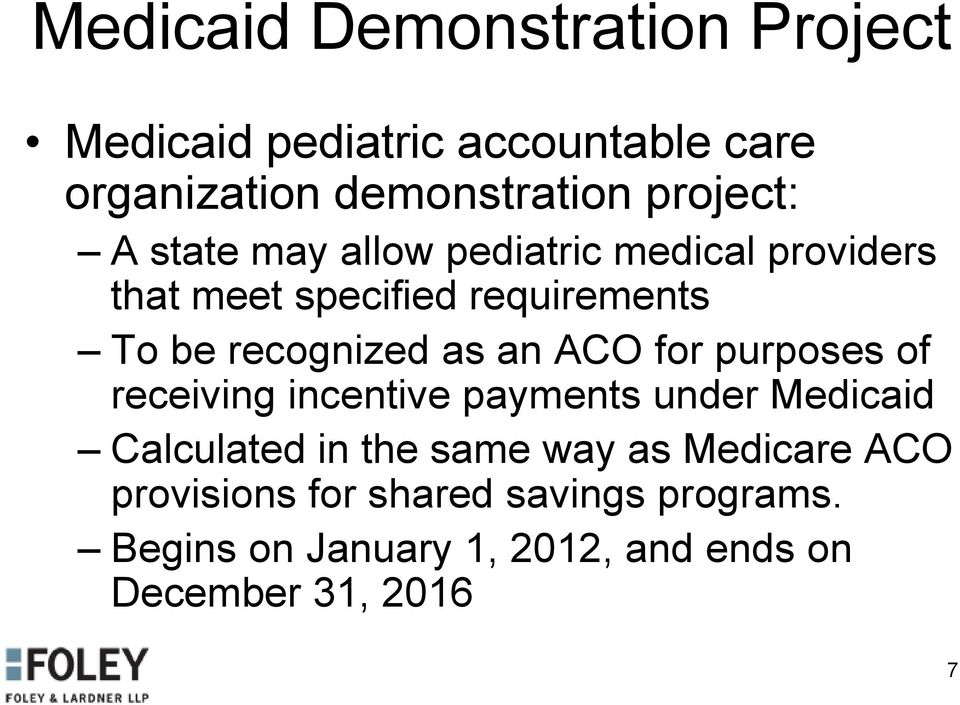 ACO for purposes of receiving incentive payments under Medicaid Calculated in the same way as Medicare