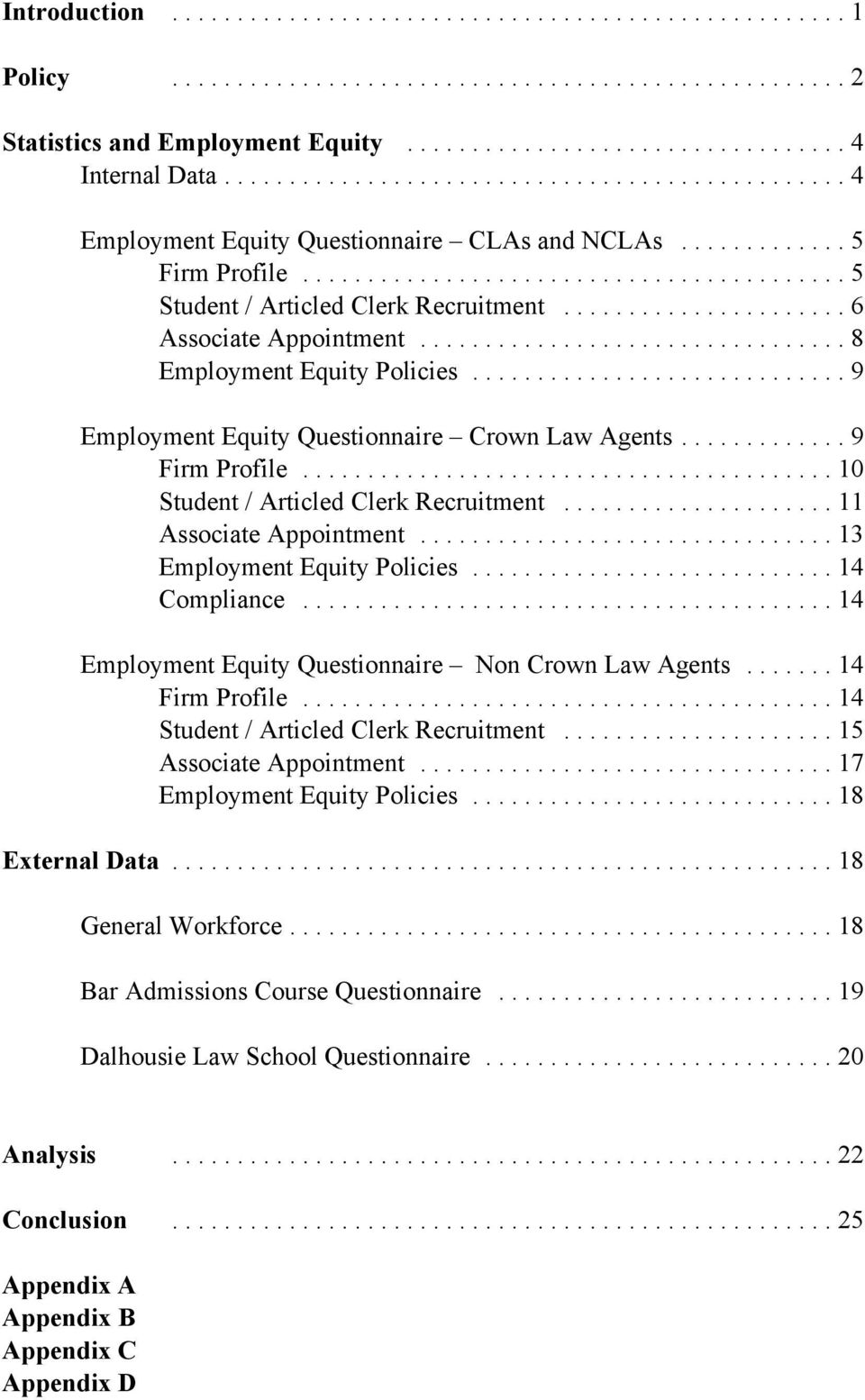 ..13 Employment Equity Policies...14 Compliance...14 Employment Equity Questionnaire Non Crown Law Agents...14 Firm Profile...14 Student / Articled Clerk Recruitment...15 Associate Appointment.