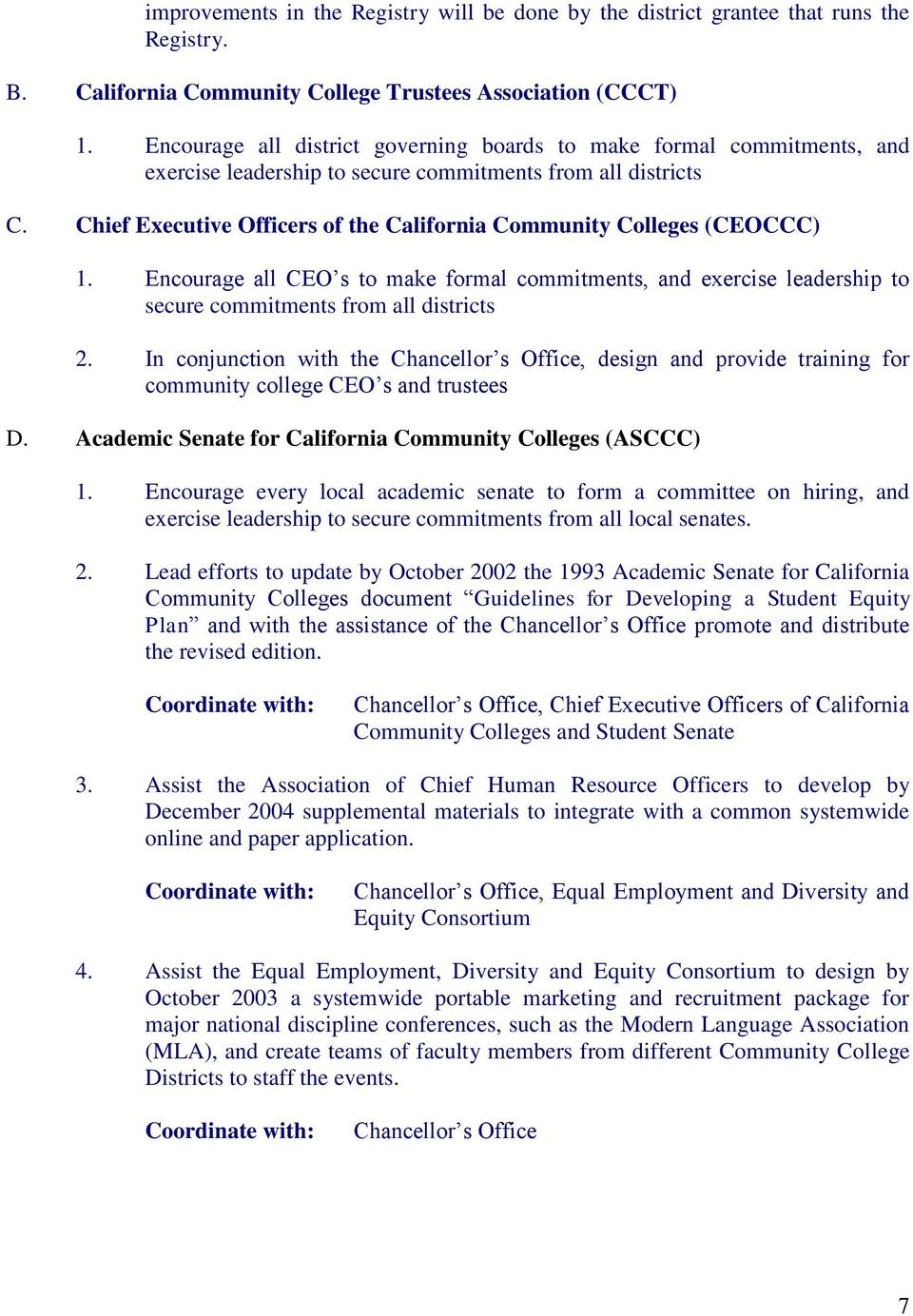 Chief Executive Officers of the California Community Colleges (CEOCCC) 1. Encourage all CEO s to make formal commitments, and exercise leadership to secure commitments from all districts 2.