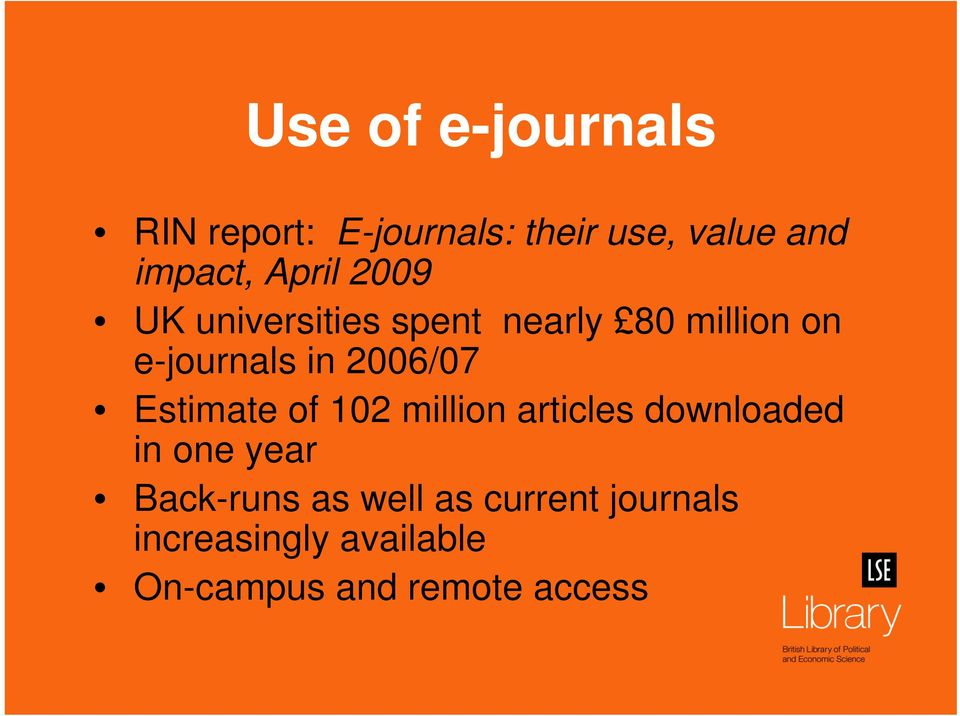 2006/07 Estimate of 102 million articles downloaded in one year