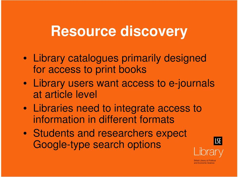 level Libraries need to integrate access to information in