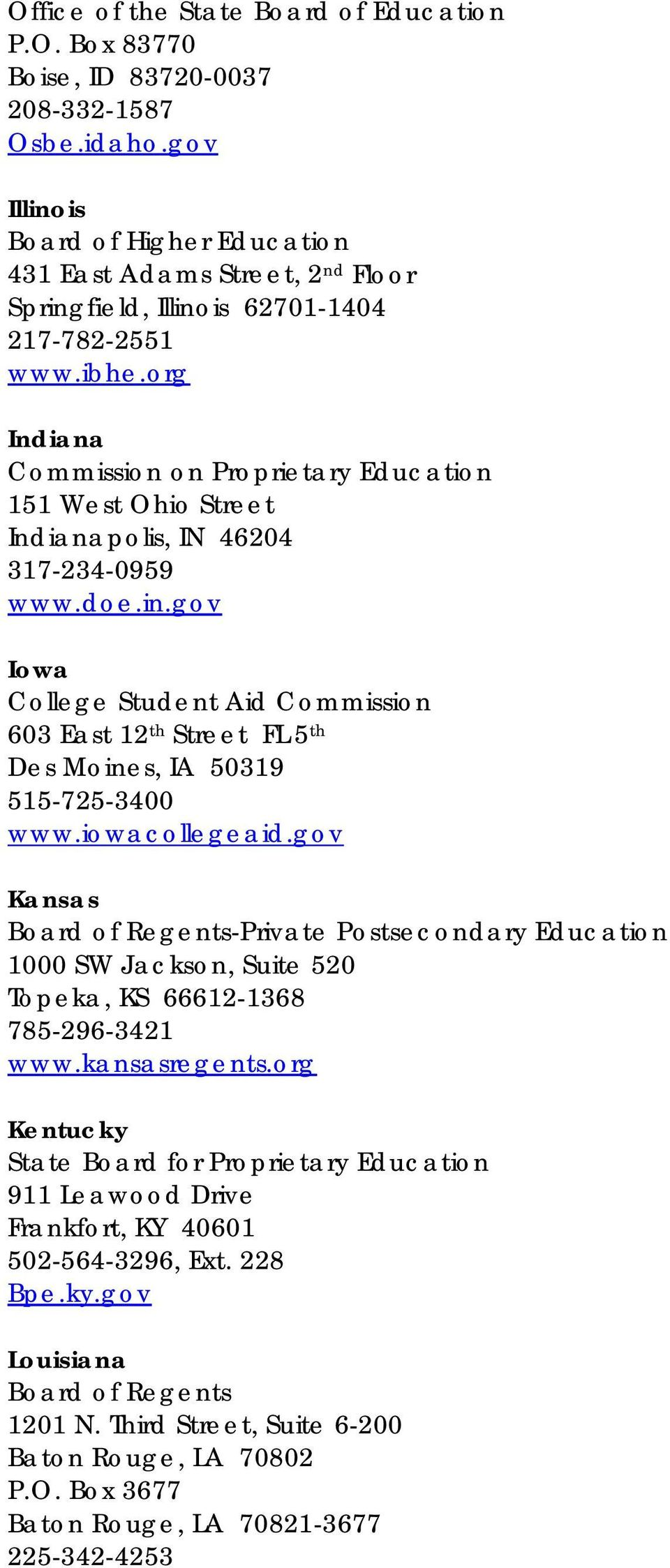 org Indiana Commission on Proprietary Education 151 West Ohio Street Indianapolis, IN 46204 317-234-0959 www.doe.in.