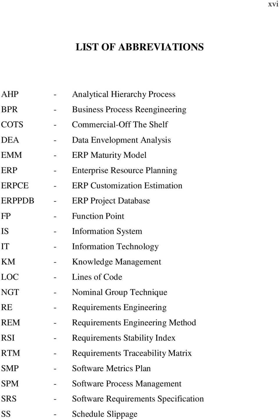 Information Technology KM - Knowledge Management LOC - Lines of Code NGT - Nominal Group Technique RE - Requirements Engineering REM - Requirements Engineering Method RSI -