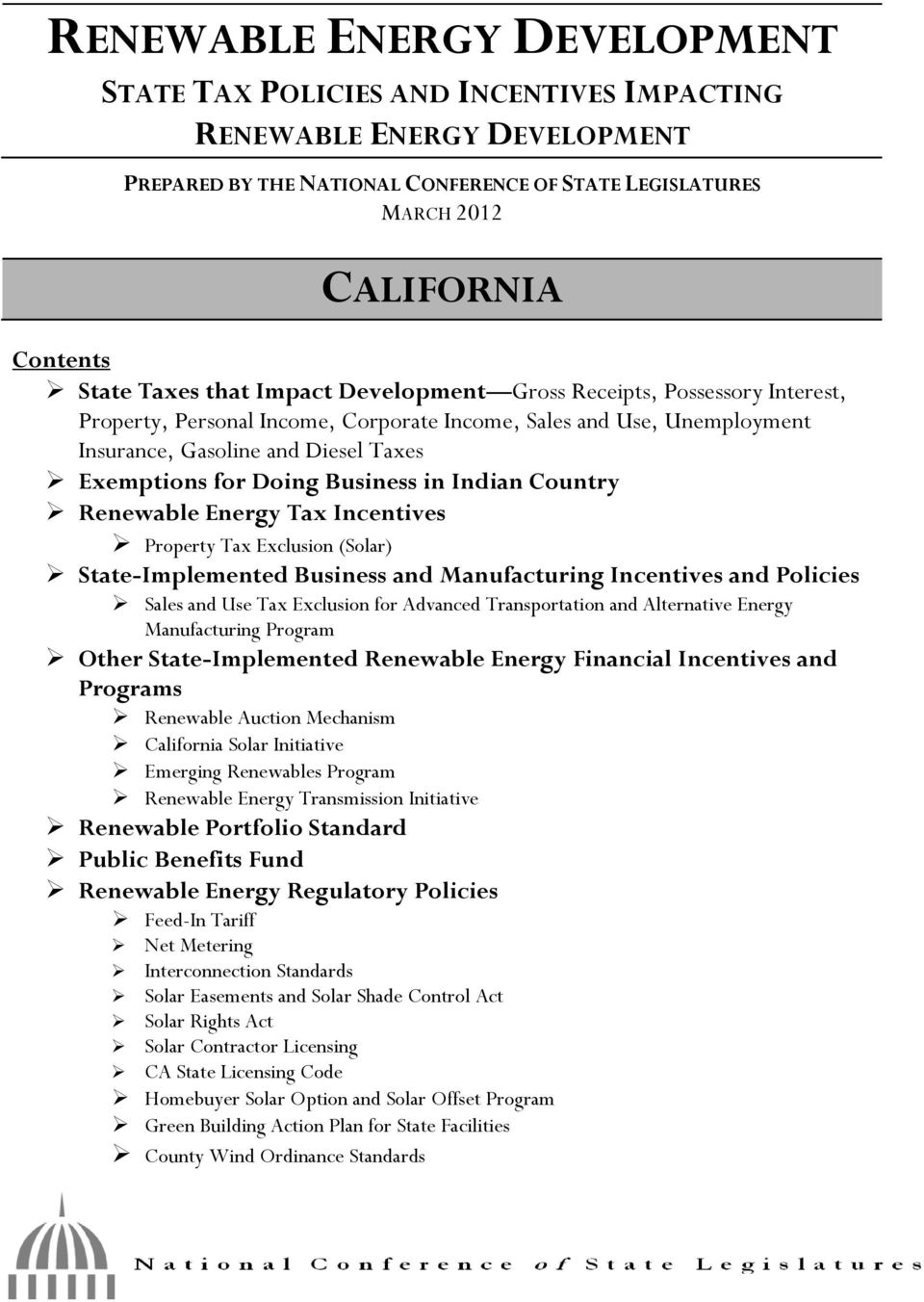 Business in Indian Country Renewable Energy Tax Incentives Property Tax Exclusion (Solar) State-Implemented Business and Manufacturing Incentives and Policies Sales and Use Tax Exclusion for Advanced