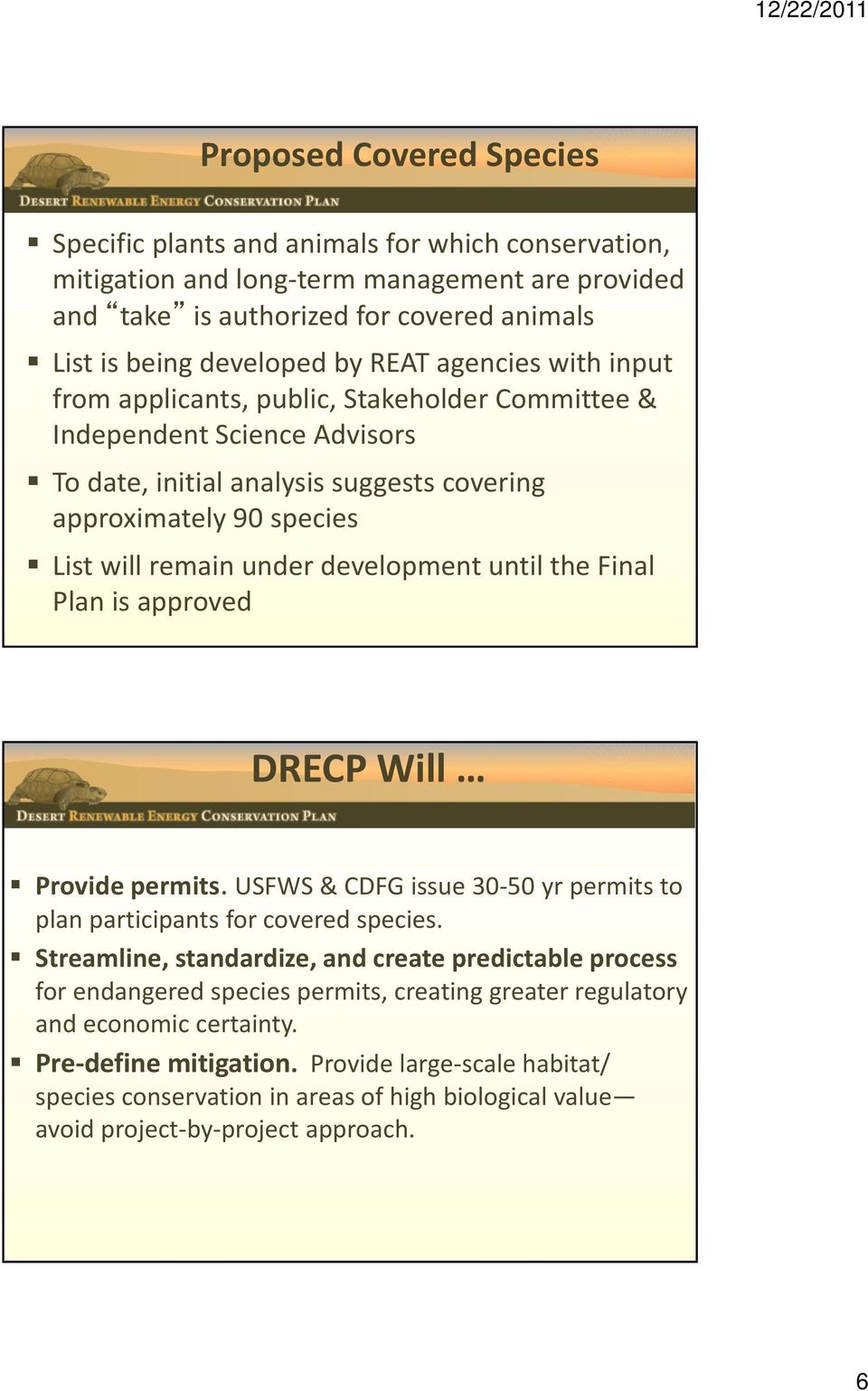 development until the Final Plan is approved DRECP Will Provide permits. USFWS & CDFG issue 30 50 yr permits to plan participants for covered species.