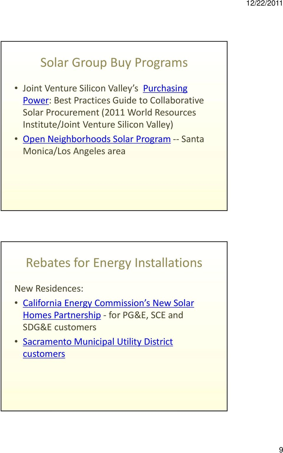 Program Santa Monica/Los Angeles area Rebates for Energy Installations New Residences: California Energy
