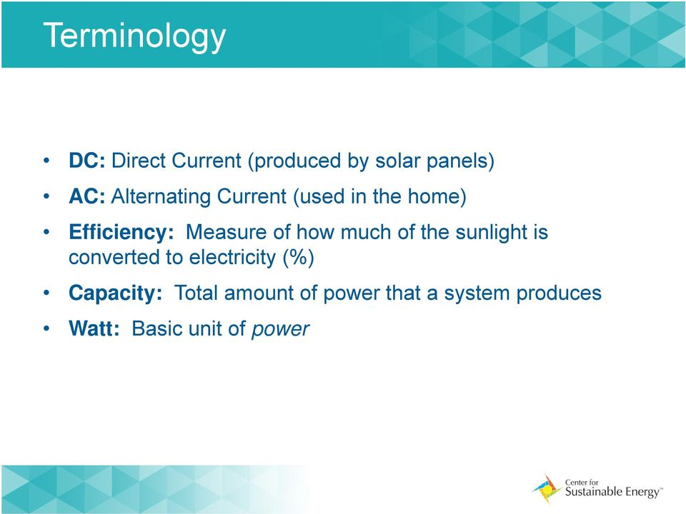 much of the sunlight is converted to electricity (%) Capacity: