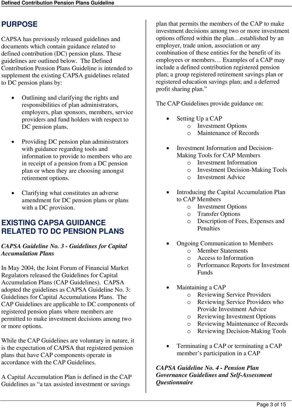 plan administrators, employers, plan sponsors, members, service providers and fund holders with respect to DC pension plans.