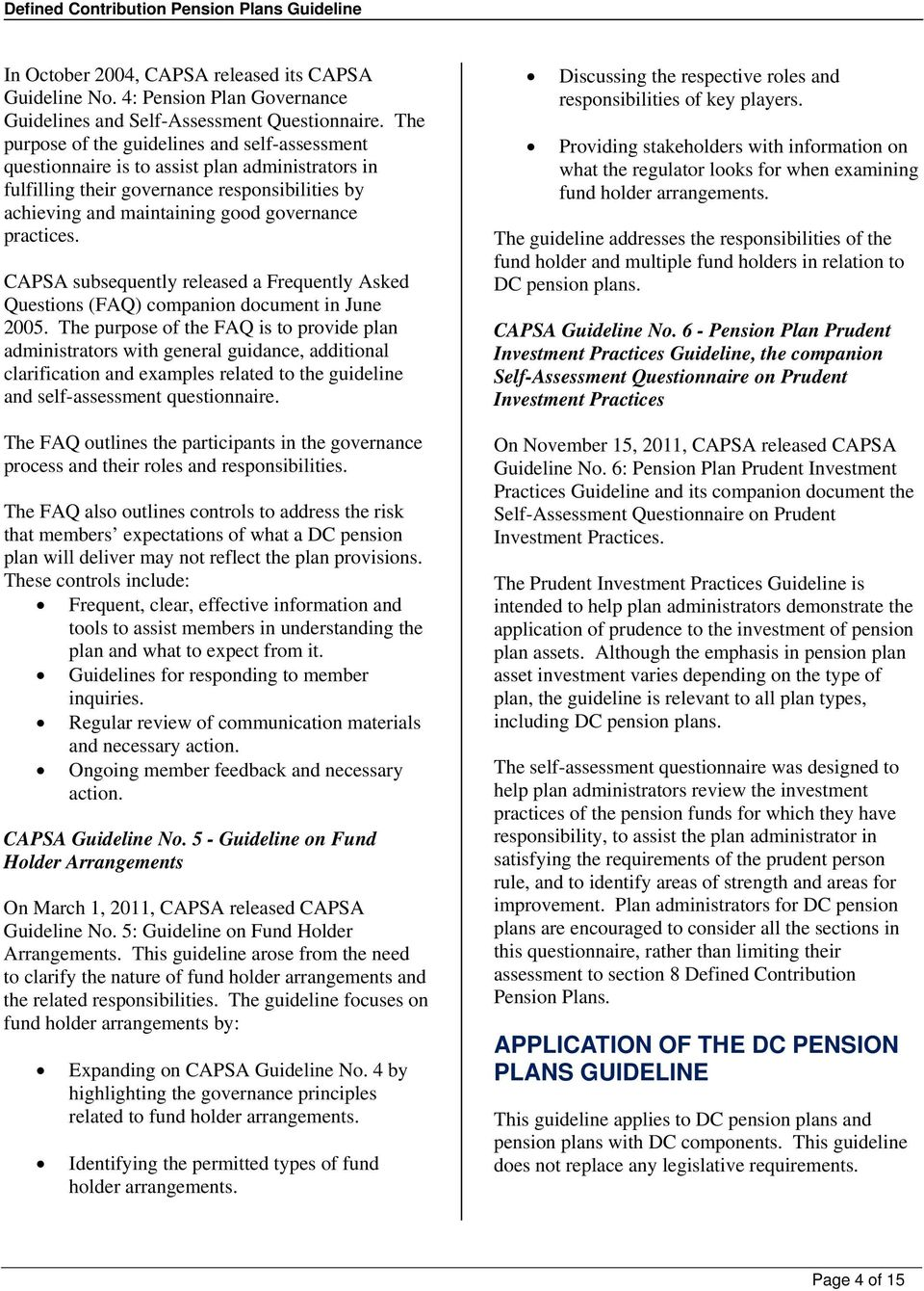 CAPSA subsequently released a Frequently Asked Questions (FAQ) companion document in June 2005.